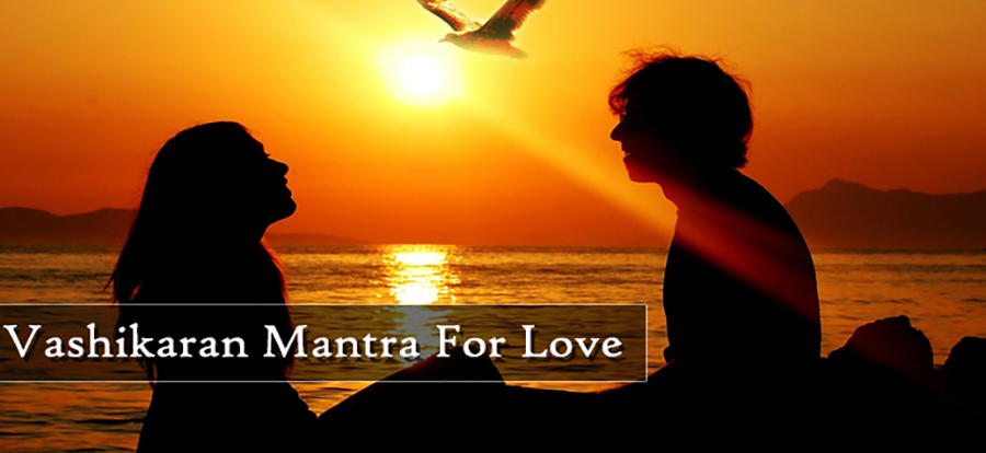 vashikaran mantra for love,most powerful vashikaran mantra for love,vashikaran mantra for love marriage in hindi,vashikaran mantra for love back